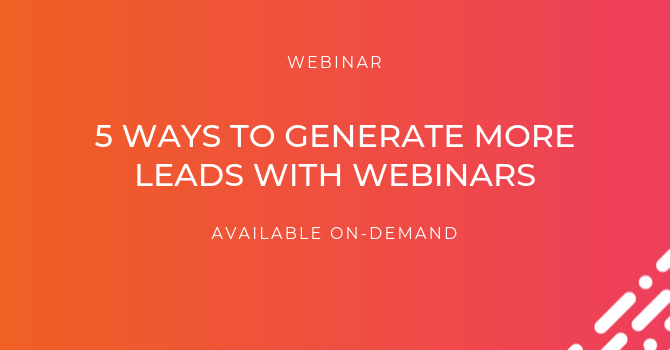 5 ways to generate more leads with webinars