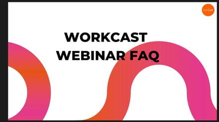 WORKCAST WEBINARS FAQ (1)