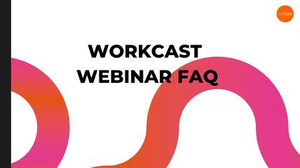 WORKCAST WEBINARS FAQ