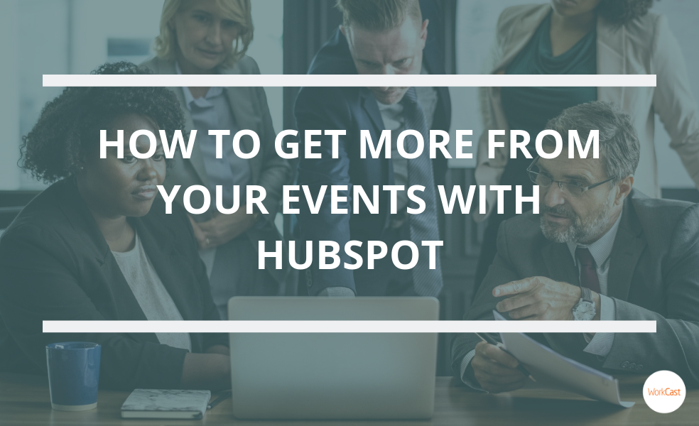 HOW TO GET MORE FROM YOUR EVENTS WITH HUBSPOT (1)